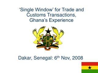 'Single Window' for Trade and Customs Transactions,    Ghana's Experience