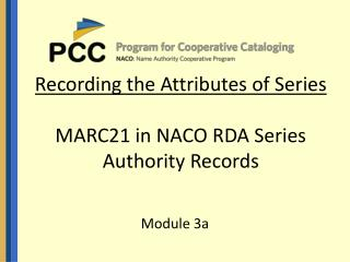 Recording the Attributes of Series MARC21 in NACO RDA Series Authority Records