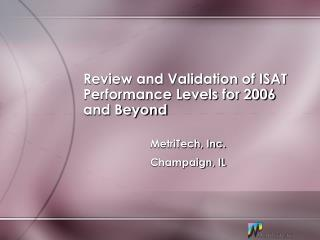 Review and Validation of ISAT Performance Levels for 2006 and Beyond