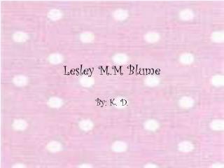Lesley M.M Blume