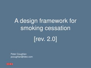 A design framework for smoking cessation [rev. 2.0]