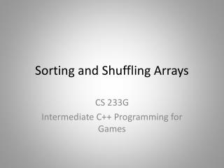 Sorting and Shuffling Arrays