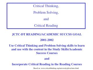 Critical Thinking,  Problem Solving,  and  Critical Reading