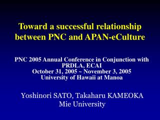 Toward a successful relationship between PNC and APAN-eCulture
