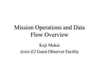 Mission Operations and Data Flow Overview