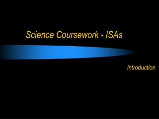 Science Coursework - ISAs