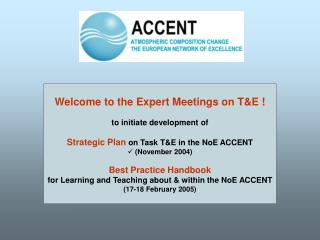 Welcome to the Expert Meetings on T&E ! to initiate development of