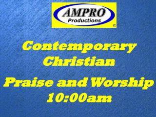 Contemporary Christian Praise and Worship 10:00am