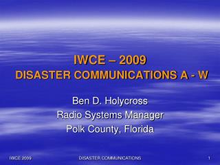 IWCE – 2009 DISASTER COMMUNICATIONS A - W
