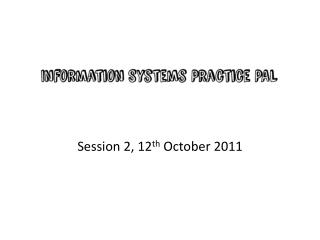 Session 2, 12 th  October 2011