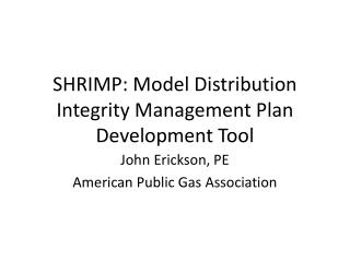 SHRIMP: Model Distribution Integrity Management Plan Development Tool