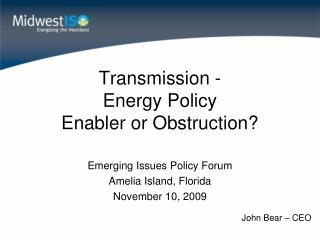 Transmission -  Energy Policy Enabler or Obstruction?
