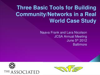 Three Basic Tools for Building Community/Networks in a Real World Case Study