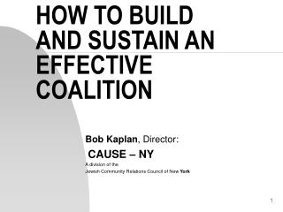 HOW TO BUILD AND SUSTAIN AN EFFECTIVE COALITION