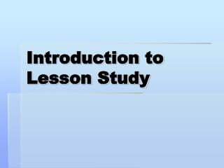 Introduction to  Lesson Study