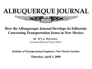 How the Albuquerque Journal Develops its Editorials Concerning Transportation Issues in New Mexico