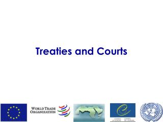 Treaties and Courts