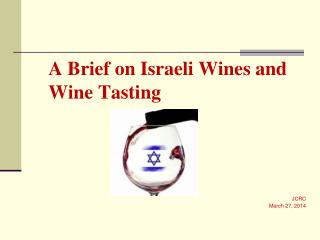 A Brief on Israeli Wines and Wine Tasting