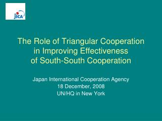 The Role of Triangular Cooperation in Improving Effectiveness  of South-South Cooperation