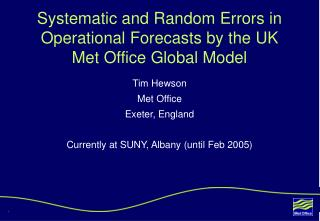 Systematic and Random Errors in Operational Forecasts by the UK Met Office Global Model