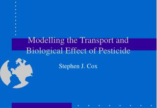 Modelling the Transport and Biological Effect of Pesticide