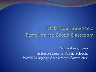 Make your move to a  Performance-Based Classroom