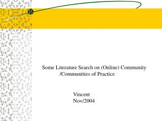 Some Literature Search on (Online) Community              /Communities of Practice