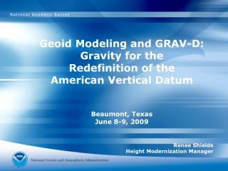 Geoid  Modeling and GRAV-D: Gravity for the  Redefinition of the  American Vertical Datum