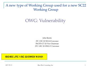 A new type of Working Group used for a new SC22 Working Group