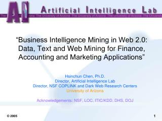 Hsinchun Chen, Ph.D. Director, Artificial Intelligence Lab