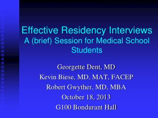 Effective Residency Interviews A (brief) Session for Medical School Students