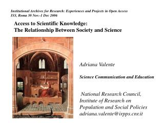 Institutional Archives for Research: Experiences and Projects in Open Access