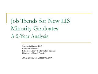 Job Trends for New LIS Minority Graduates A 5-Year Analysis