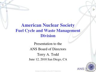 American Nuclear Society Fuel Cycle and Waste Management Division