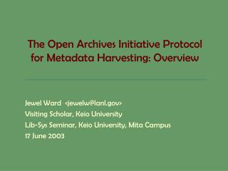 The Open Archives Initiative Protocol for Metadata Harvesting: Overview