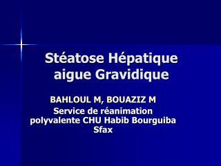 Stéatose Hépatique aigue Gravidique