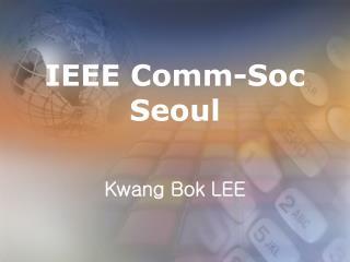IEEE Comm-Soc Seoul