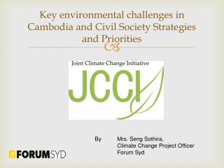 Key environmental challenges in Cambodia and Civil Society Strategies and Priorities