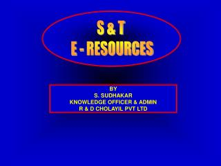S & T   E - RESOURCES