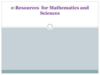 e-Resources  for Mathematics and Sciences