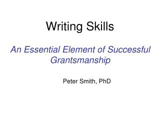 Writing Skills An Essential Element of Successful  Grantsmanship