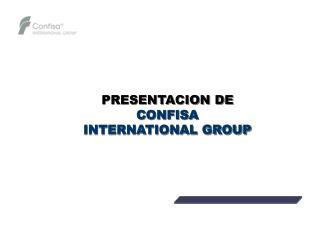 PRESENTACION DE CONFISA  INTERNATIONAL GROUP