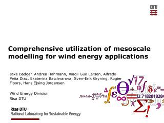Comprehensive utilization of  mesoscale modelling  for wind energy applications
