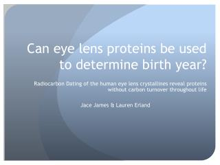 Can eye lens proteins be used to determine birth year?