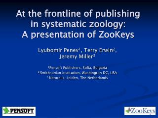 At the frontline of publishing in systematic zoology:  A presentation of  ZooKeys
