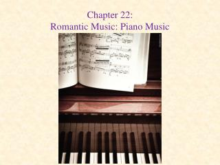 Chapter 22: Romantic Music: Piano Music