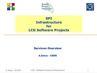 SPI  Infrastructure for LCG Software Projects