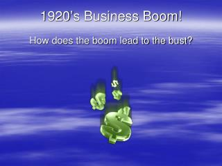 1920's Business Boom!