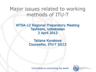 Major issues related to working methods of ITU-T WTSA-12 Regional Preparatory Meeting