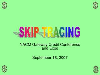 NACM Gateway Credit Conference and Expo September 18, 2007